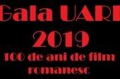 GALA U.A.R.F. 2019 – 100 de ANI de FILM ROMANESC